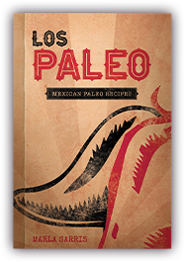 Los Paleo: Mexican Recipes