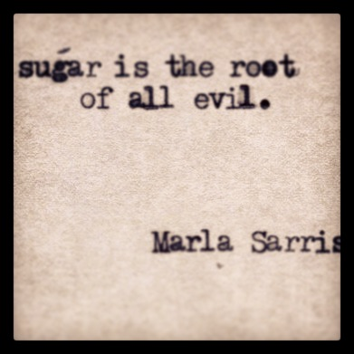 sugar is the root of all evil