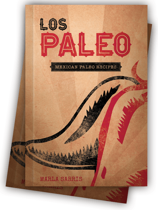 Los Paleo: Paleo Mexican Recipes