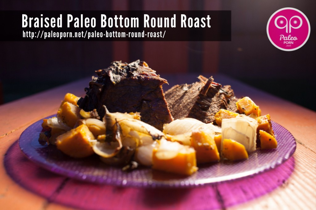 Braised Paleo Bottom Round Roast