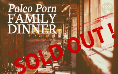 Paleo Porn Family Dinner - Sold Out