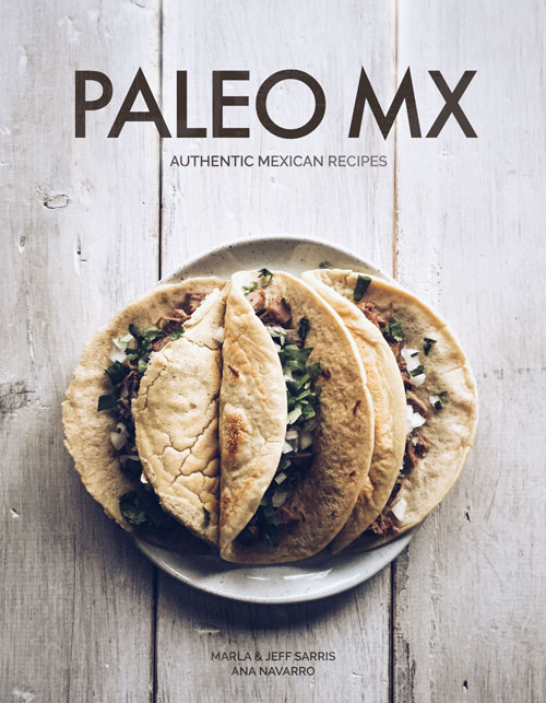Paleo MX: Authentic Mexican Recipes